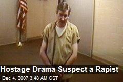 Hostage Drama Suspect a Rapist