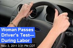 Woman Passes Driver's Test— During Labor
