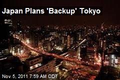 Japan Plans 'Backup' Tokyo