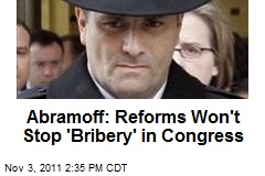 Abramoff: Reforms Won't Stop 'Bribery' in Congress