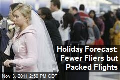 Holiday Forecast: Fewer Fliers but Packed Flights