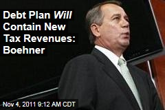 Super Committee Debt Plan Will Contain New Tax Revenues: Boehner