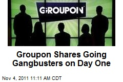 Groupon Shares Going Gangbusters on Day One