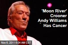 Andy Williams Cancer: 'Moon River' Singer Says He Has Bladder Cancer