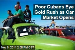 Poor Cubans See Gold Rush as Car Market Opens
