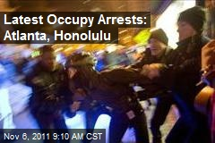Latest Occupy Arrests: Atlanta, Honolulu