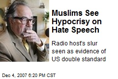 Muslims See Hypocrisy on Hate Speech