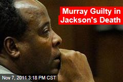 Conrad Murray Guilty in Michael Jackson's Death