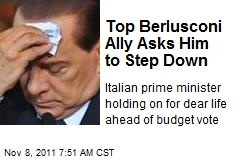 Top Berlusconi Ally Asks Him to Step Down