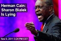 Herman Cain Says Sharon Bialek Is Lying