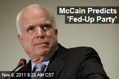 John McCain Predicts Third Party: 'Fed-Up Party'