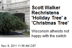 Scott Walker Rechristens 'Holiday Tree' a 'Christmas Tree'