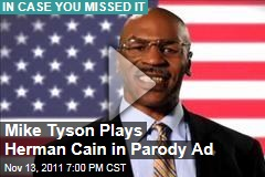 Mike Tyson Plays Herman Cain in Parody Ad