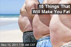 15 Things That Will Make You Fat