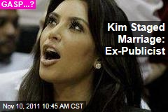 Kim Kardashian Staged Marriage to Kris Humphries, Says Ex-Publicist