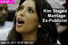 Kim Kardashian Staged Marriage to Kris Humphries, Says Ex-Publicist