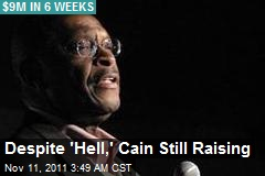 Despite 'Hell,' Cain Still Raising