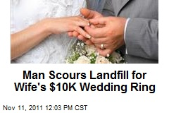 Man Scours Landfill for Wife's $10K Wedding Ring