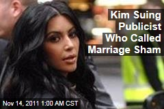 Kim Suing Publicist Who Called Marriage Sham