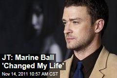 Justin Timberlake: Marine Corps Ball 'Changed My Life'
