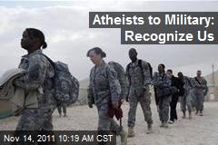 Atheists to Military: Recognize Us