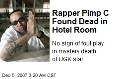 Rapper Pimp C Found Dead in Hotel Room