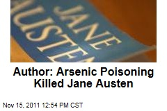 Jane Austen Was Killed by Arsenic Poisoning, Says Crime Writer
