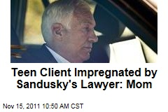 Teen Client Impregnated by Sandusky's Lawyer, Alleges Her Mom