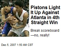 Pistons Light It Up Against Atlanta in 4th Straight Win
