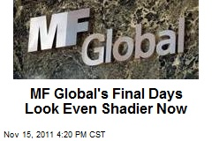 MF Global's Final Days Look Even Shadier Now