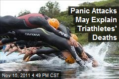 Panic Attacks May Explain Triathletes' Deaths