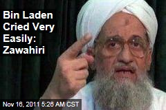 Bin Laden Was Tender, Kind: Zawahiri