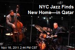 NYC Jazz Finds New Home—in Qatar