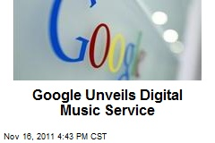 Google Unveils Digital Music Service