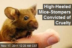 High-Heeled Mice-Stompers Convicted of Cruelty