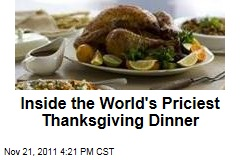 Inside the World's Most Expensive Thanksgiving Dinner