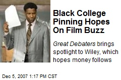 Black College Pinning Hopes On Film Buzz