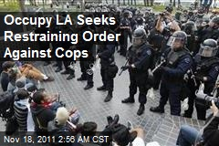 Occupy LA Seeks Restraining Order Against Cops