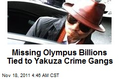 Missing Olympus Billions Tied to Yakuza Crime Gangs