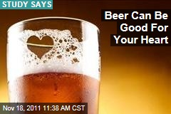 Beer Can Be Good For Your Heart, New Study Shows