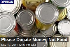 Donate Money, Not Food