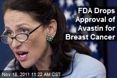 FDA Drops Approval of Avastin for Breast Cancer