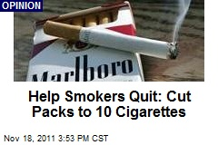 Help Smokers Quit: Cut Packs to 10 Cigarettes
