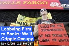 Washington Lobbyists Offer to Undermine Occupy Wall Street for Banks