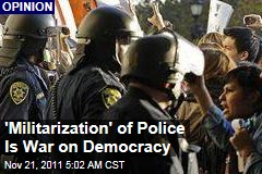 Bob Ostertag says militarization of urban police a threat to US democracy, a result of war on drugs and war on terror
