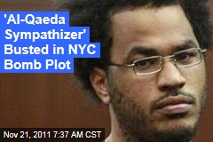 Al-Qaeda Sympathizer Busted in NYC Bomb Plot