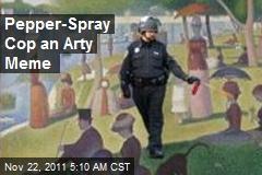 Pepper Spray Cop an Arty Meme