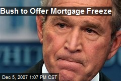 Bush to Offer Mortgage Freeze