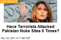 Have Terrorists Attacked Pakistan Nuke Sites 6 Times?