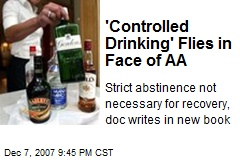 'Controlled Drinking' Flies in Face of AA